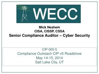 Mick Neshem  CISA , CISSP, CSSA Senior Compliance Auditor – Cyber Security