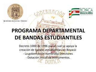PROGRAMA DEPARTAMENTAL DE BANDAS ESTUDIANTILES