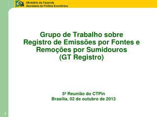 Grupo de Trabalho sobre Registro de Emissões por Fontes e Remoções por Sumidouros (GT Registro)