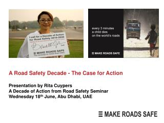 A Road Safety Decade - The Case for Action Presentation by Rita Cuypers