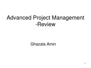 Advanced Project Management -Review