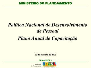 Política Nacional de Desenvolvimento de Pessoal Plano Anual de Capacitação