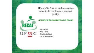 Módulo 3 - Formas de Prevenção e solução de conflitos e o acesso à justiça