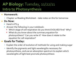 AP Biology:  Tuesday, 11/22/11 Intro to Photosynthesis