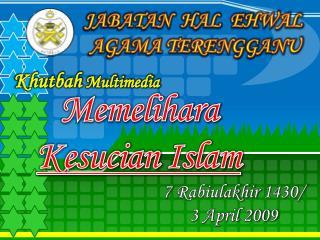 7 Rabiulakhir 1430/ 3 April 2009