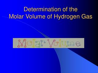 Determination of the Molar Volume of Hydrogen Gas