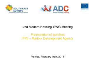 2nd Modern Housing SWG Meeting Presentation of activities PP5 – Maribor Development Agency