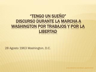 """""""Tengo Un Sue ñ o""""  Discurso durante la Marcha a Washington por Trabajos y por la Libertad"""
