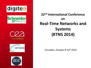 22 nd International Conference on Real-Time Networks and Systems (RTNS 2014)