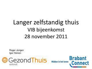 Langer zelfstandig thuis VIB bijeenkomst 28 november 2011