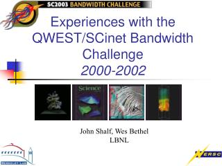 Experiences with the QWEST/SCinet Bandwidth Challenge 2000-2002