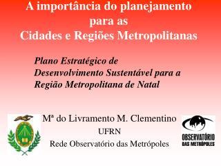 A importância do planejamento para as Cidades e Regiões Metropolitanas
