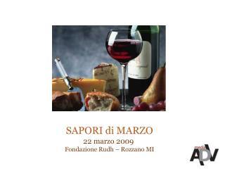 SAPORI di MARZO 22 marzo 2009 Fondazione Rudh – Rozzano MI