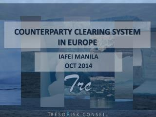 COUNTERPARTY CLEARING SYSTEM IN EUROPE