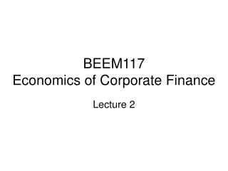 BEEM117 Economics of Corporate Finance