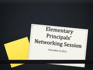 Elementary Principals' Networking Session