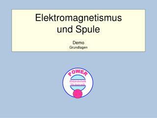 Elektromagnetismus und Spule Demo Grundlagen