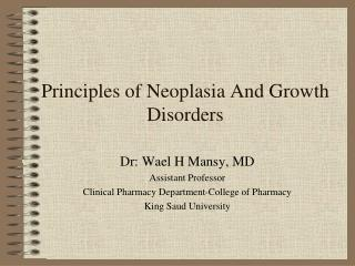 Principles of Neoplasia And Growth Disorders