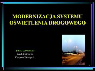 MODERNIZACJA SYSTEMU OŚWIETLENIA DROGOWEGO