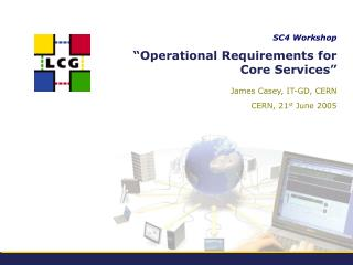 """ Operational Requirements for Core Services """