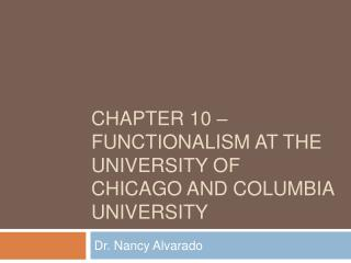 Chapter 10   Functionalism AT the university of chicago and columbia university