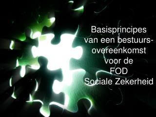 Basisprincipes  van een bestuurs-overeenkomst voor de  FOD  Sociale Zekerheid