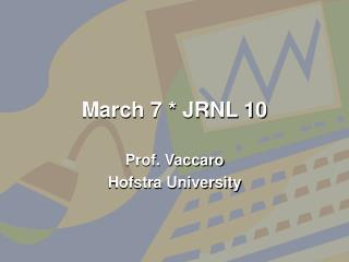 March 7 * JRNL 10