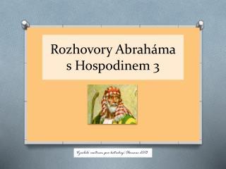 Rozhovory Abraháma s Hospodinem 3