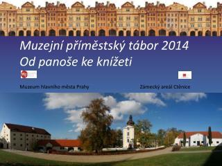 Muzejní příměstský tábor 2014 Od panoše ke knížeti