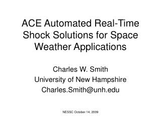 ACE Automated Real-Time Shock Solutions for Space Weather Applications