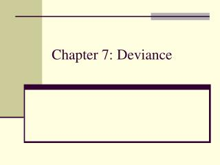 Chapter 7: Deviance