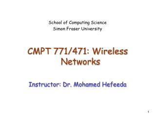 School of Computing Science Simon Fraser University CMPT 771/471: Wireless Networks
