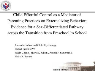 Journal of Abnormal Child Psychology Impact factor: 2.97