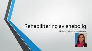 Rehabilitering av enebolig