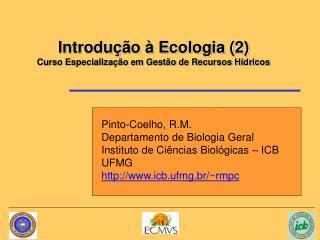 Introdução à Ecologia (2) Curso Especialização em Gestão de Recursos Hídricos