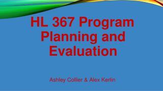 HL 367 Program Planning and Evaluation Ashley Collier & Alex Kerlin