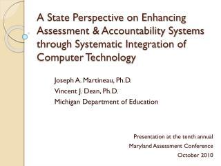 Joseph A. Martineau, Ph.D. Vincent J. Dean, Ph.D. Michigan Department of Education
