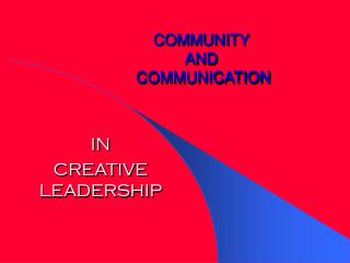COMMUNITY AND  COMMUNICATION