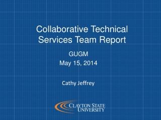 Collaborative Technical Services Team Report