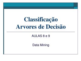 Classifica çã o Arvores de Decis ã o