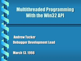 Multithreaded Programming With the Win32 API