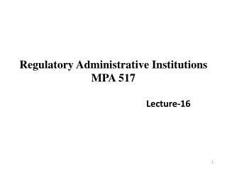 Regulatory Administrative Institutions MPA 517