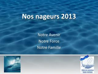 Nos nageurs 2013