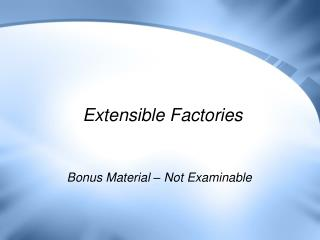 Extensible Factories