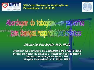 Alberto José de Araújo, M.D., Ph.D. Membro da Comissão de Tabagismo da SPBT & AMB