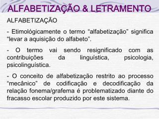 ALFABETIZAÇÃO & LETRAMENTO
