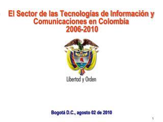 El Sector de las Tecnologías de Información y Comunicaciones en Colombia 2006-2010