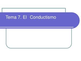 Tema 7. El Conductismo