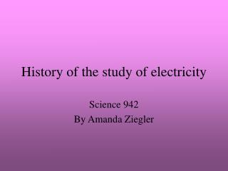 History of the study of electricity