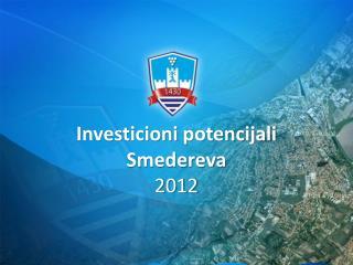 Investicioni potencijali Smedereva 2012